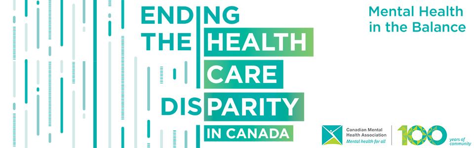 Mental Health in the Balance: Ending the Health Care Disparity in Canada