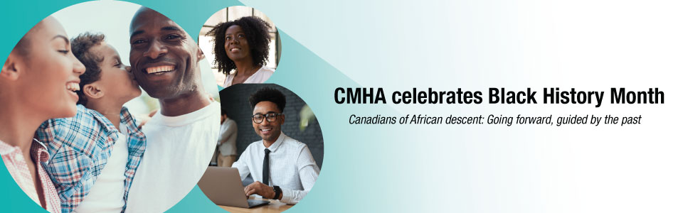 CMHA Hamilton joins Canadians across the country to honour the legacy of Black Canadians, past and present, for Black History Month in February.