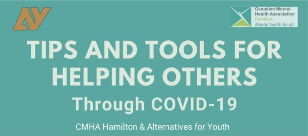 "teal color banner, reads, ""Tips and tools for Helping Others through COVID-19: CMHA Hamilton and Alternatives for Youth"""