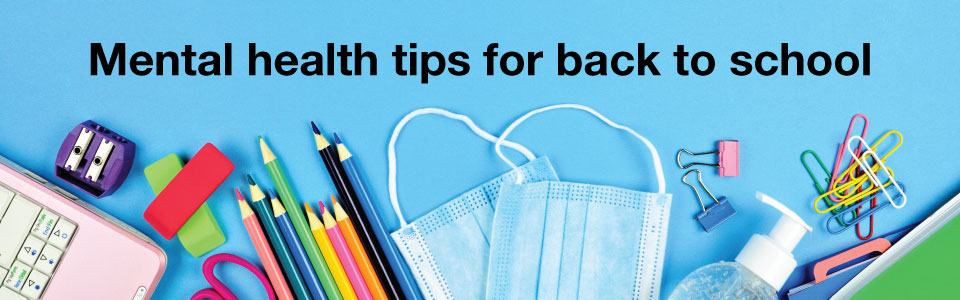 Back to school during COVID-19: Mental health tips for youth and parents