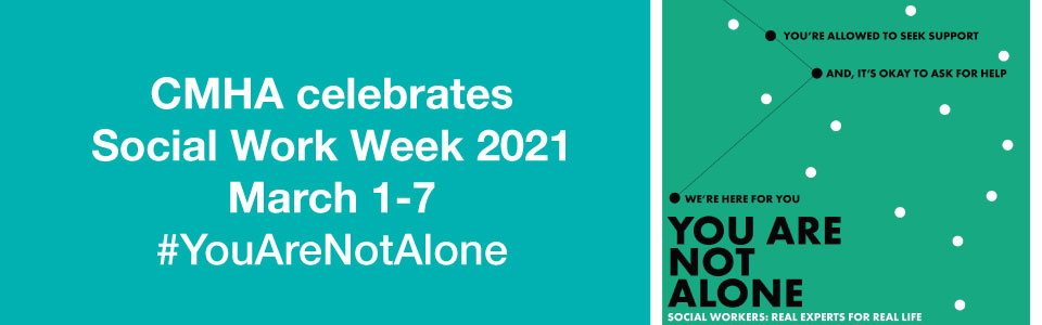 CMHA celebrates Social Work Week 2021 From March 1-7